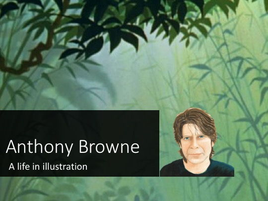 Anthony Browne A Life in Illustration