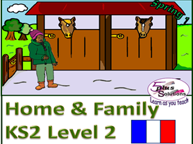 Primary French WHOLE UNIT: KS2 Level 2 Home & Family (Spring 1)