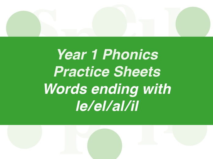 Phonics Practice Sheets: Year 1 words ending with le/el/al/il