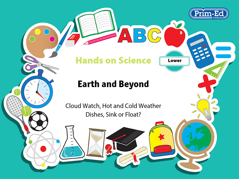 HANDS ON SCIENCE - EARTH AND BEYOND LOWER UNIT (Y1/P2, Y2/P3)