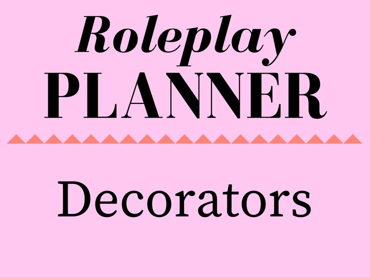 Decorators Role Play Storyline Planner