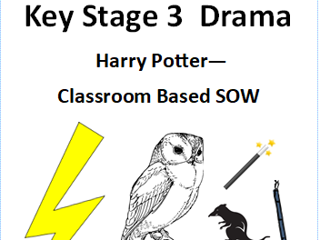 KS3 Drama Harry Potter Classroom Based SOW