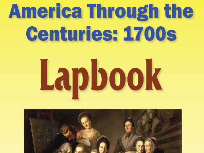 America Through the Centuries:  1700s Lapbook