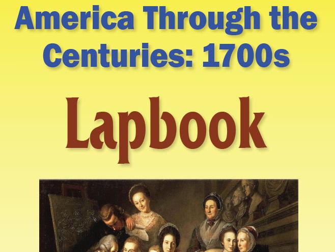 America Through the Centuries:  1700s Lapbook
