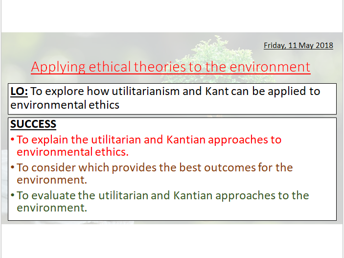ENVIRONMENTAL ETHICS - KANT AND UTILITARIANISM