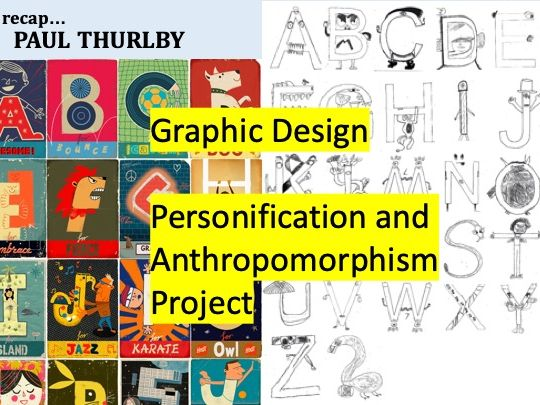 Introduction to Graphic Design, Typography, Marketing and Advertising and through Personification and Anthropomorphism KS3