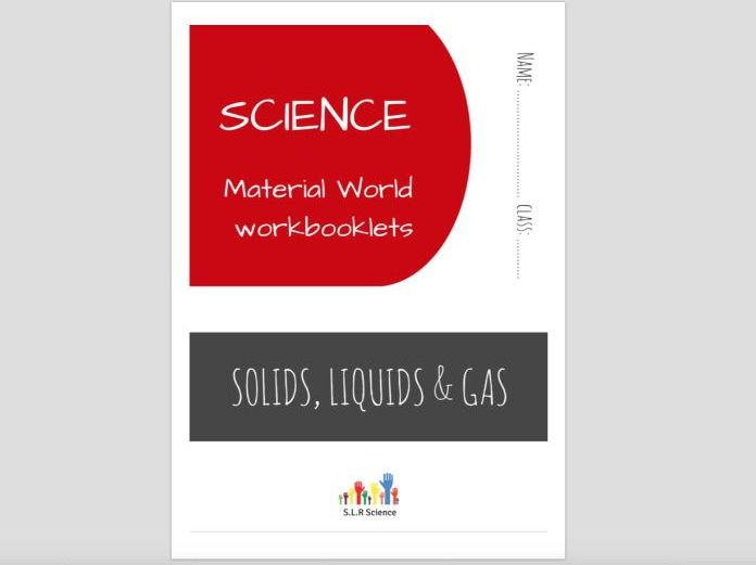 SOLIDS, LIQUIDS & GASES - science workbooklet
