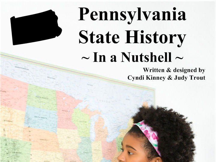 Pennsylvania State History In a Nutshell