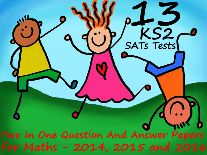 13 KS2 Maths Tests In a PowerPoint Format from 2016, 2015 and 2014. Questions and Answers
