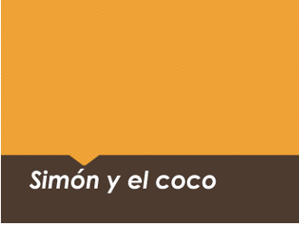 "Simón y el coco - Spanish CI - TPRS - direct object pronouns and ""ahí"""