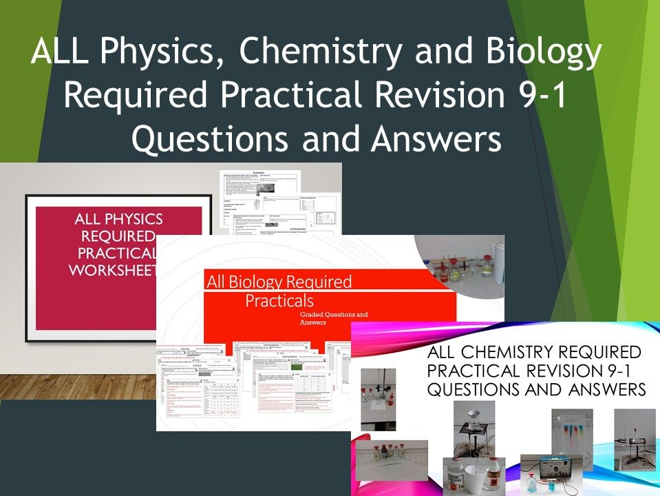 ALL Physics Chemistry and Biology Required Practical Revision 9-1 Graded Questions and Answer