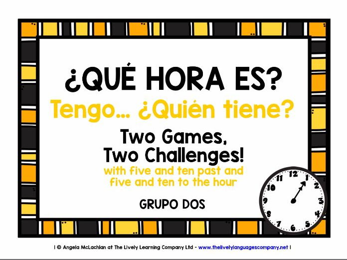SPANISH TELLING THE TIME (2) - 2 GAMES & CHALLENGES - I HAVE, WHO HAS?