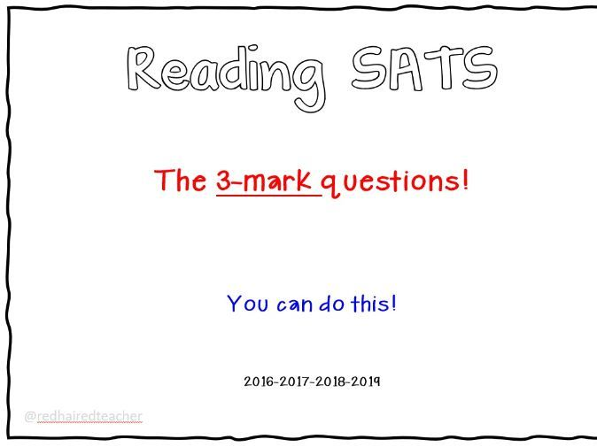 Reading SATS 3 (three) mark questions Powerpoint 2016/17/18/19
