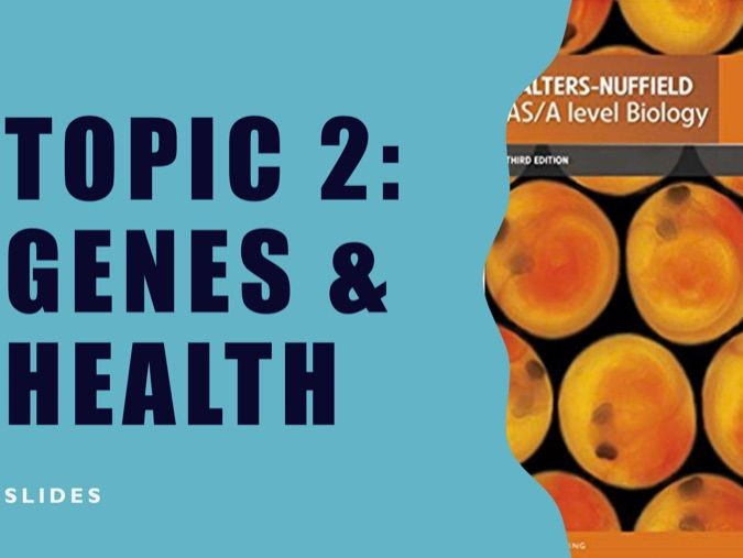 Edexcel A level Biology SNAB Topic 2 (Genes and Health) complete slides