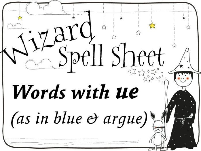 Wizard Spell Sheet: Words with ue as in blue & argue