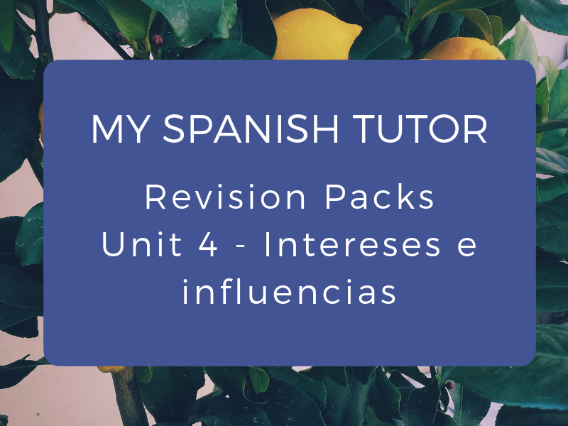 GCSE Revision Pack - Unit 4 Intereses e Influencias