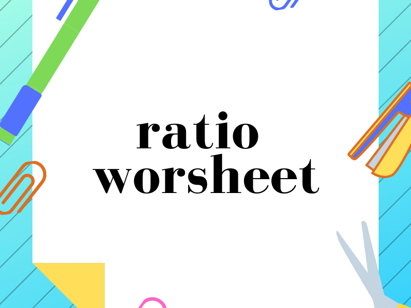 Ratio worksheet with answers.