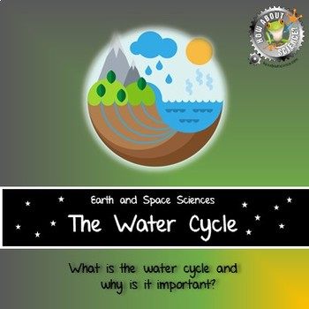 The Water Cycle:  Earth and Space Sciences