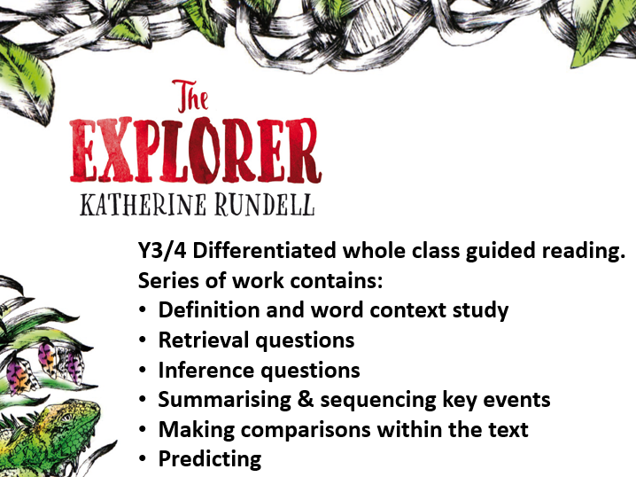Y3/4 Guided Reading 3 week bundle A - The Explorer by Katherine Rundell