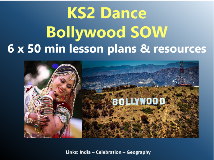 KS2 Dance -  Bollywood SOW – 6x50min lesson plans and resources