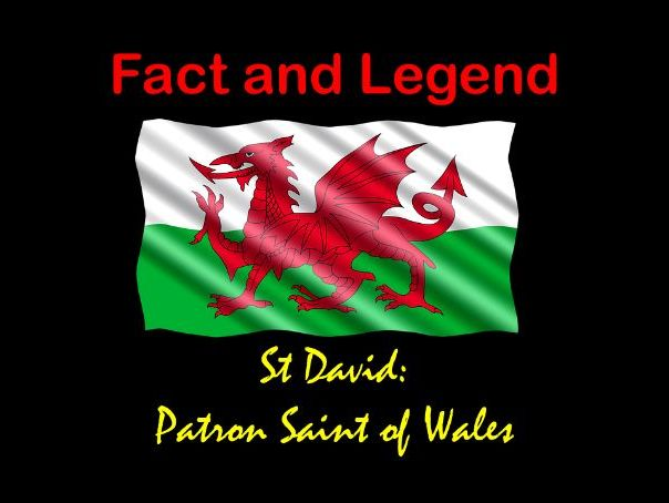 Fact and Legend: St David, Patron Saint of Wales. Reading Text and Activity.
