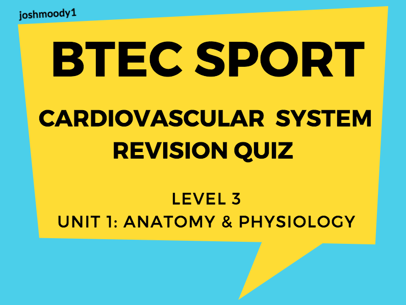 BTEC Level 3 Sport: Unit 1 Revision Quiz - Cardiovascular System by ...