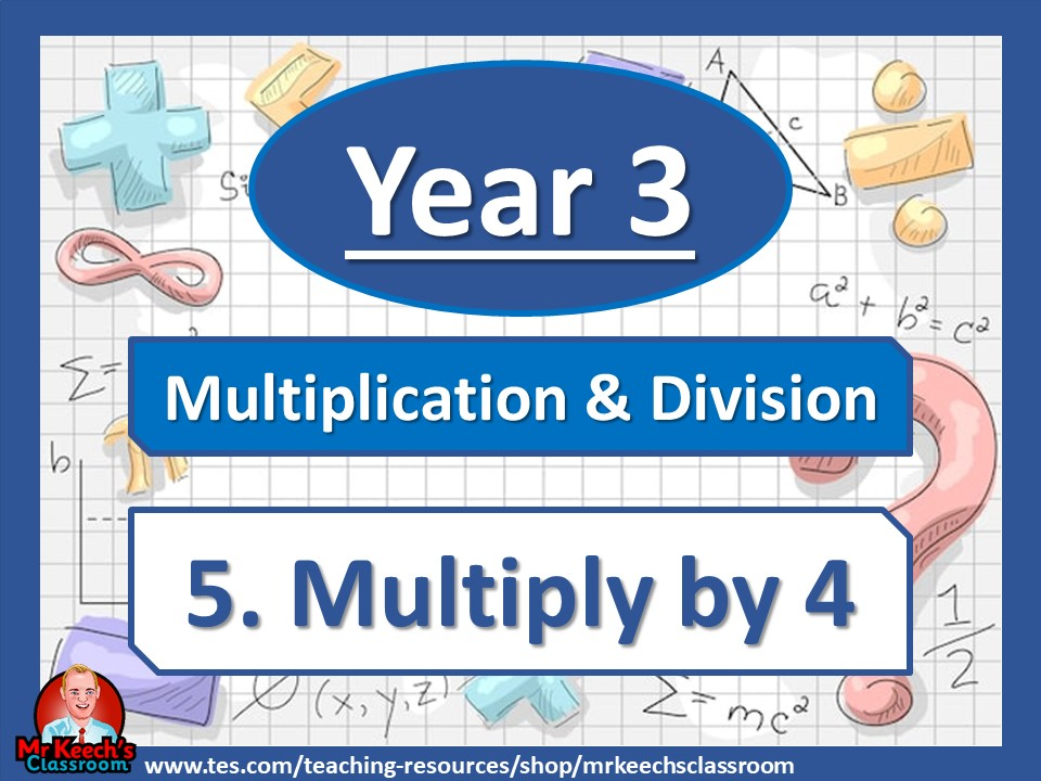 Year 3 – Multiplication and Division – Multiply by 4 - White Rose Maths