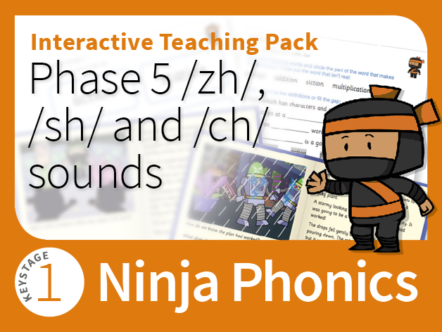 Ninja Phonics 16 - Interactive Teaching Pack - Phase 5 /zh/, /sh/ and /ch/ sounds