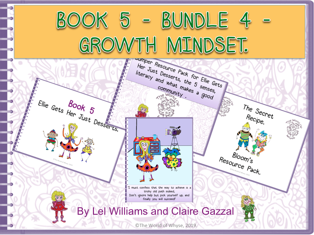 Book 5 - Bundle 4 - Growth Mindset – Ellie Gets Her Just Desserts, Bloom's Resource Pack, Bumper Book 5 Resource Pack (including Comprehension Questions) & Poster by The World Of Whyse.