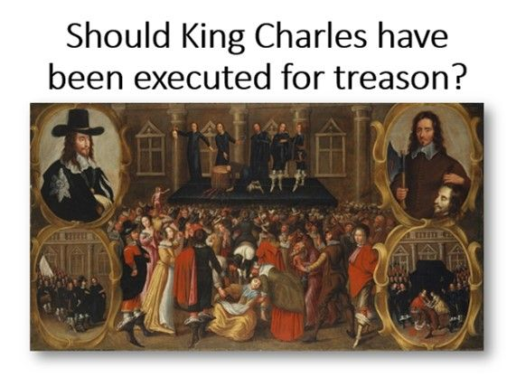 Should King Charles have been executed for treason?