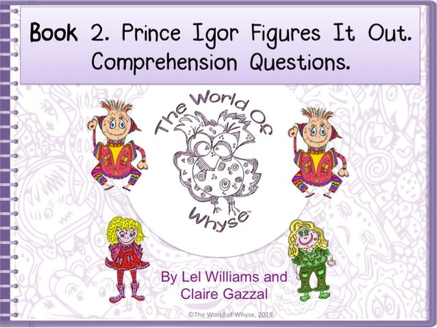 Book 2 – Prince Igor Figures It Out - Comprehension Questions by The World Of Whyse.