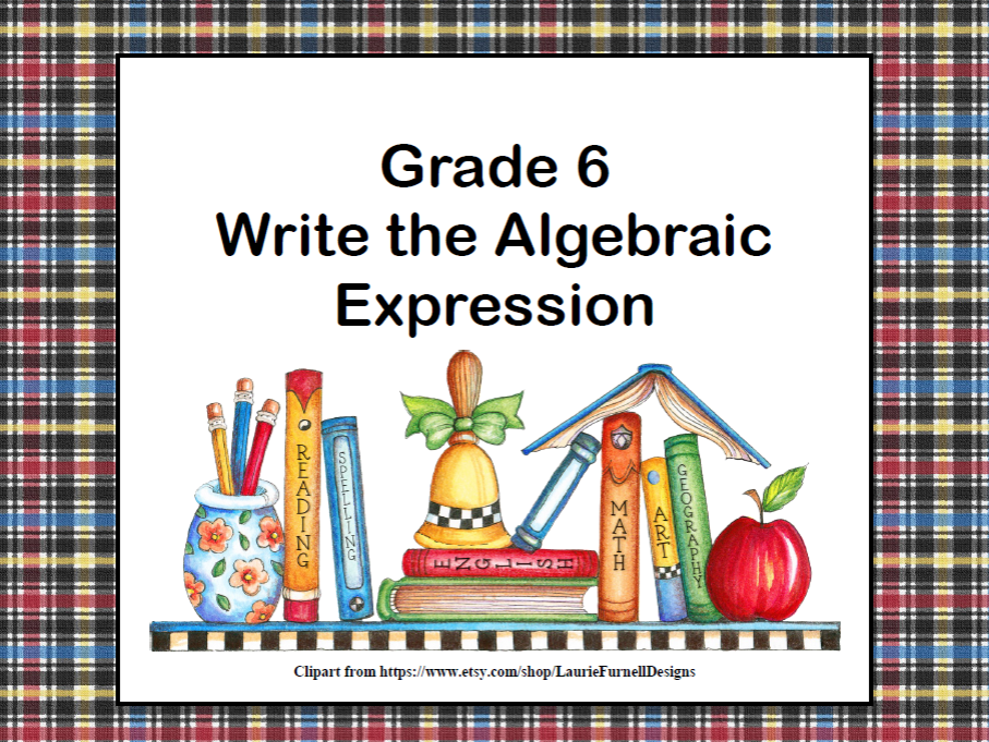 Writing Algebraic Expressions Task CardsBack to School- CCS: 6.EE.2a