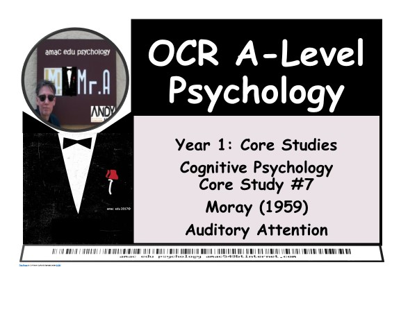 OCR A-Level Psychology: Core Study #7 Moray (1959), Auditory Attention