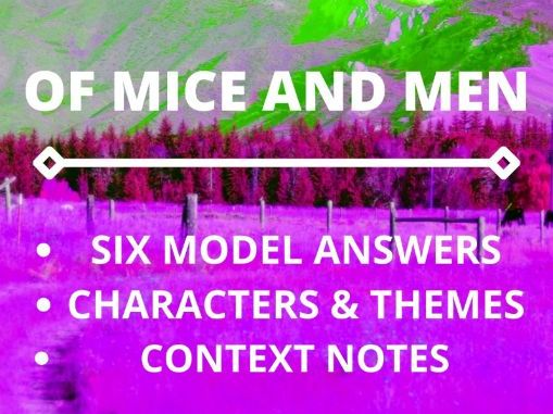 OF MICE AND MEN BY JOHN STEINBECK: LEVEL 9 MODEL ANSWERS REVISION PACK!