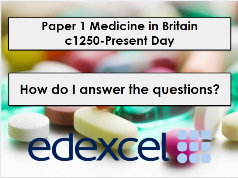 Edexcel 9-1Paper 1: Medicine in Britain WTM How to answer the exam questions full paper Lesson