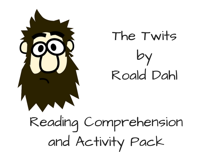 The Twits - Reading Comprehension and Activity Pack