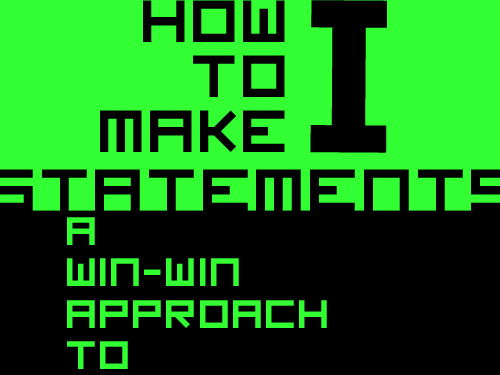 "Oral Communication Skills = How to Make ""I"" Statements > A Win-Win Resolution Talk Approach"