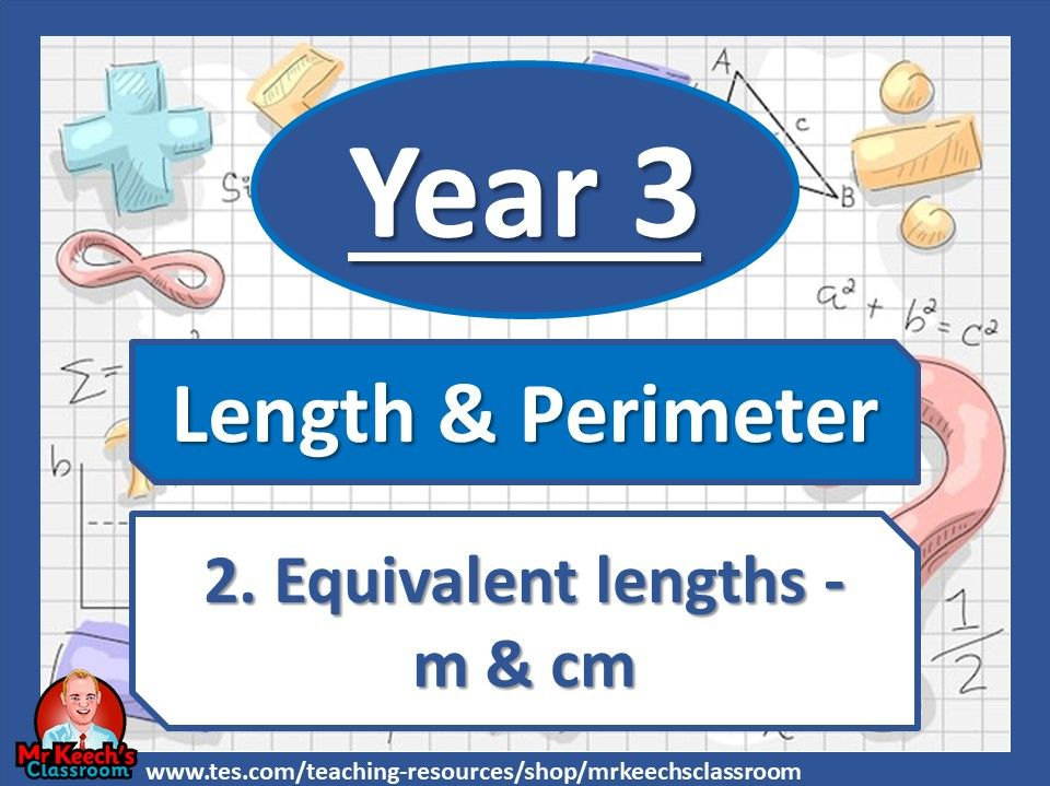 Year 3 – Length and Perimeter – Equivalent Lengths m & cm- White Rose Maths