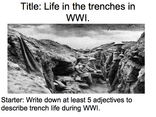 Year 9 WWI Lesson 3 - Life in the tenches