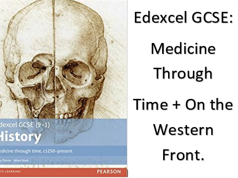 Edexcel GCSE Paper1: Medicine Through Time & Western Front
