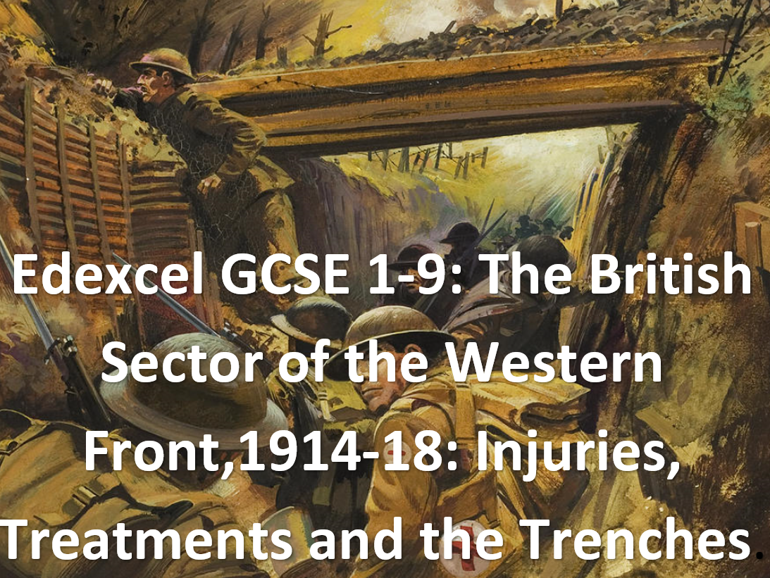 WWI Medicine on the Western Front. (Edexcel  GCSE 1-9)