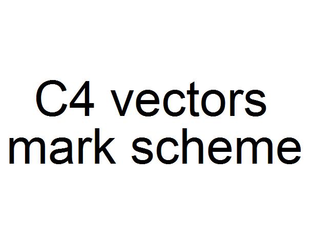 C4 vectors mark scheme