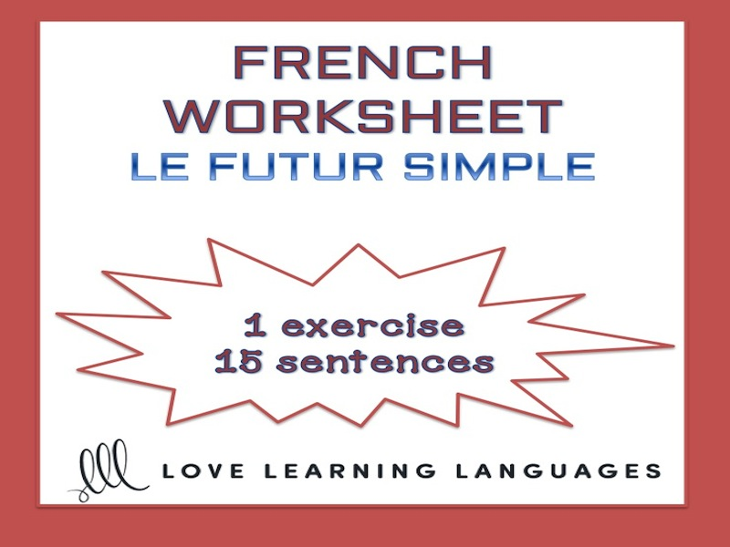 GCSE FRENCH: Le futur simple - French simple future worksheet