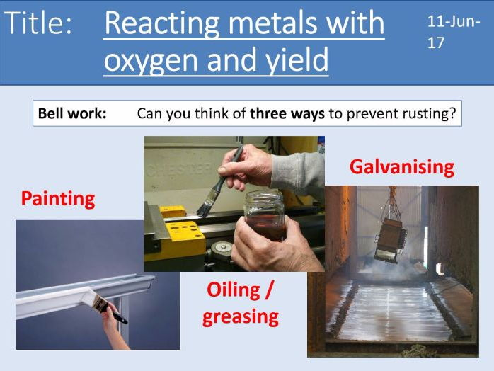 Year 7 Metals lesson 6 - Reacting metals with oxygen and Yield