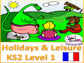 Primary French & Literacy WHOLE UNIT: KS2 Level 1 Holidays & Leisure (Summer 1)