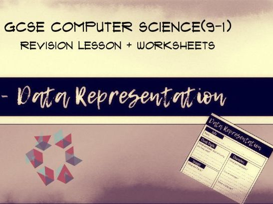 Data representation - Computer Science(9 - 1) OCR - Powerpoint + Worksheet