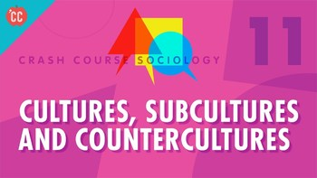 Crash Course Sociology E#11 Cultures Subcultures & Countercultures Q & A Key