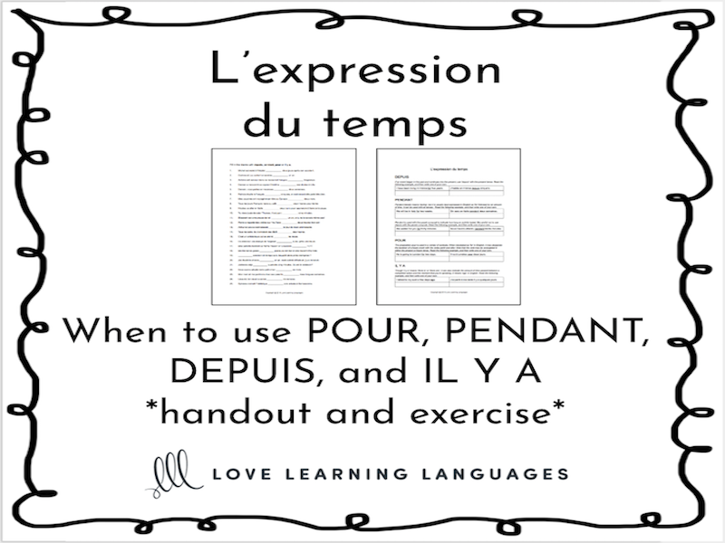 L'expression du temps - When to use POUR, PENDANT, DEPUIS, IL Y A exercise and handout