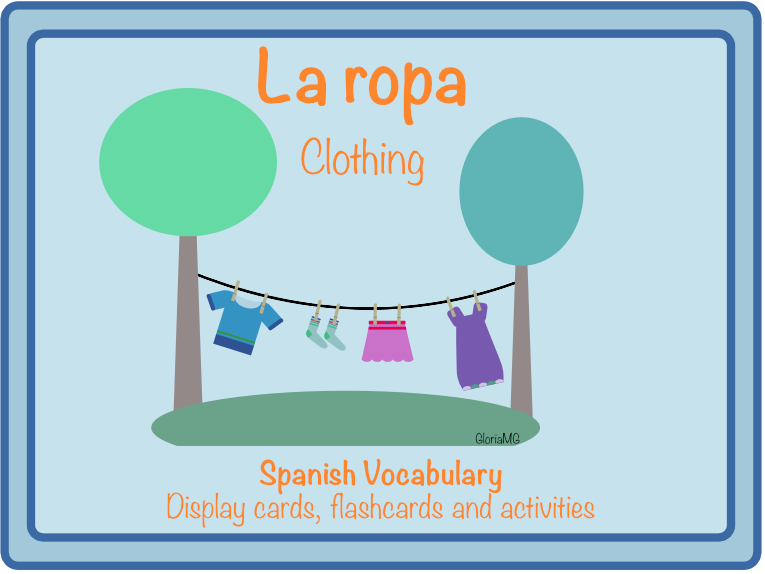 La ropa (Clothing) - Spanish vocabulary (Display card + Flashcards and Activities)