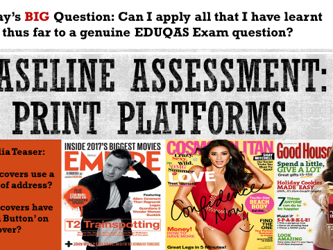 YEAR 9: LESSON 5, BASELINE ASSESSMENT OF PRINT PLATFORMS